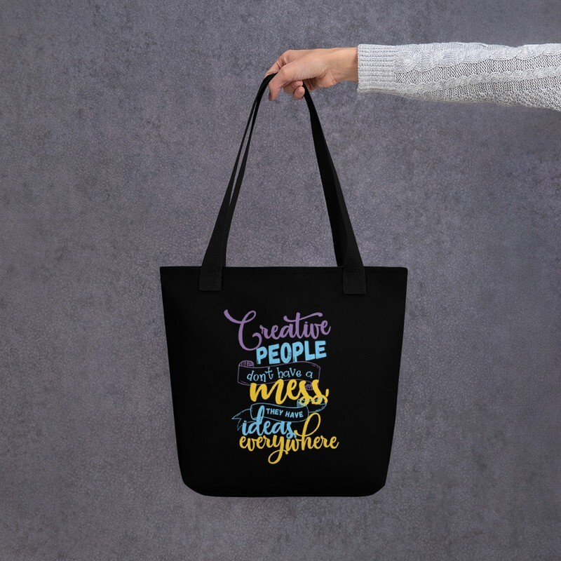 Creative People Don't have a Mess Quote Tote bag