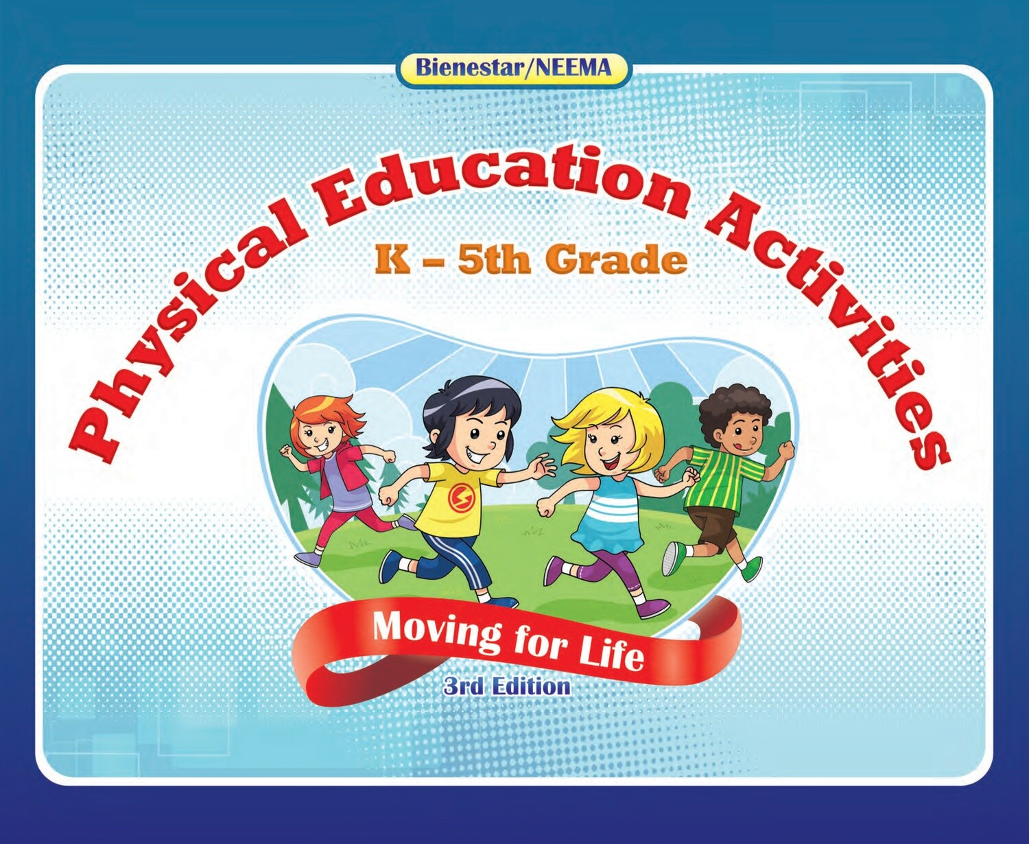 Physical Education Activities: Moving for Life - Hard copies