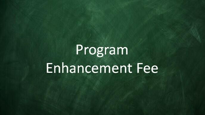 Program Enhancement Fee (Returning Student)