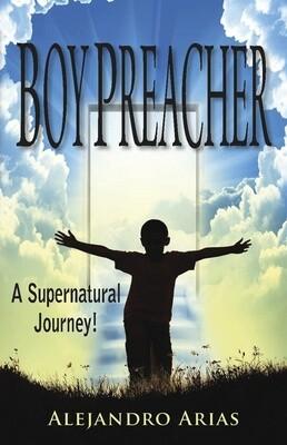 Boy Preacher.....a Supernatural Journey!