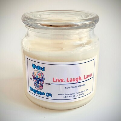 Live. Laugh. Lava. Large