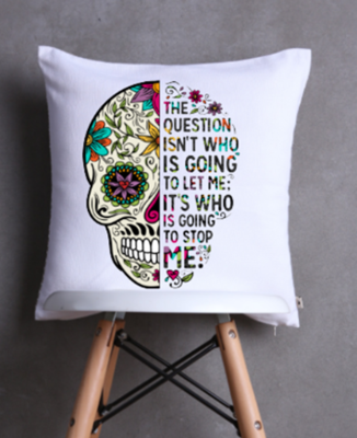 Skull Candy Cushion Cover -  Who is going to stop me?
