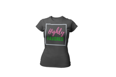 Highly Favored Pink & Green| Women's Tee| Gray T-Shirt