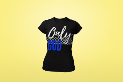 Only God| Women's Tee | Racer Stripe