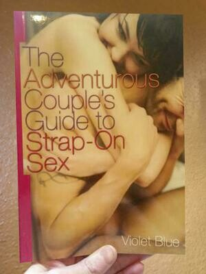 The Adventurous Couples' Guide to Strap-On Sex - Blue