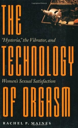 The Technology of Orgasm - Maines
