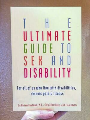 The Ultimate Guide to Sex and Disability - Kaufman et al