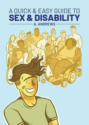 A Quick & Easy Guide to Sex & Disability - Andrews