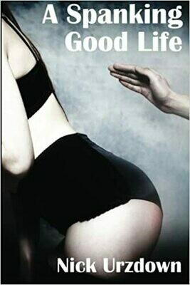A Spanking Good Life - Urzdown