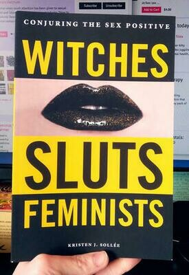 Witches, Sluts, Feminists - Sollee