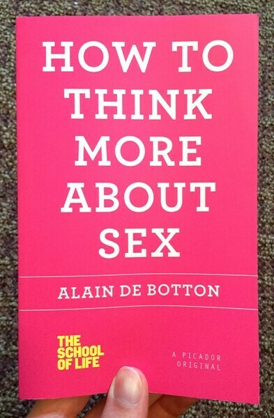 How to Think More About Sex - Botton