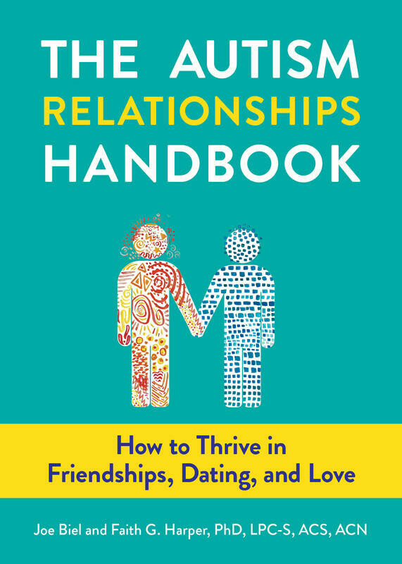 The Autism Relationships Handbook: How to Thrive in Friendships, Dating, and Love (Ebook)