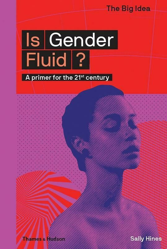 Is Gender Fluid?: A Primer for the 21st Century - Hines