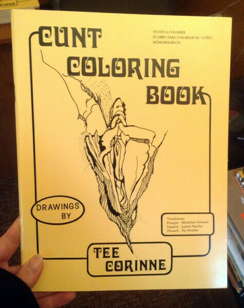 Cunt Coloring Book - Tee Corinne