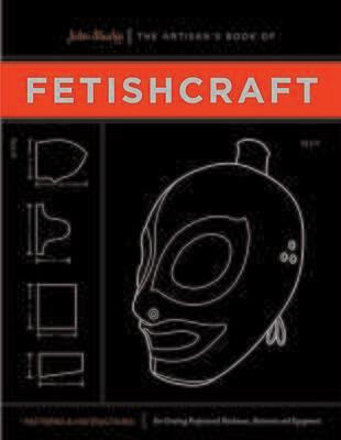 Artisan's Book of Fetishcraft