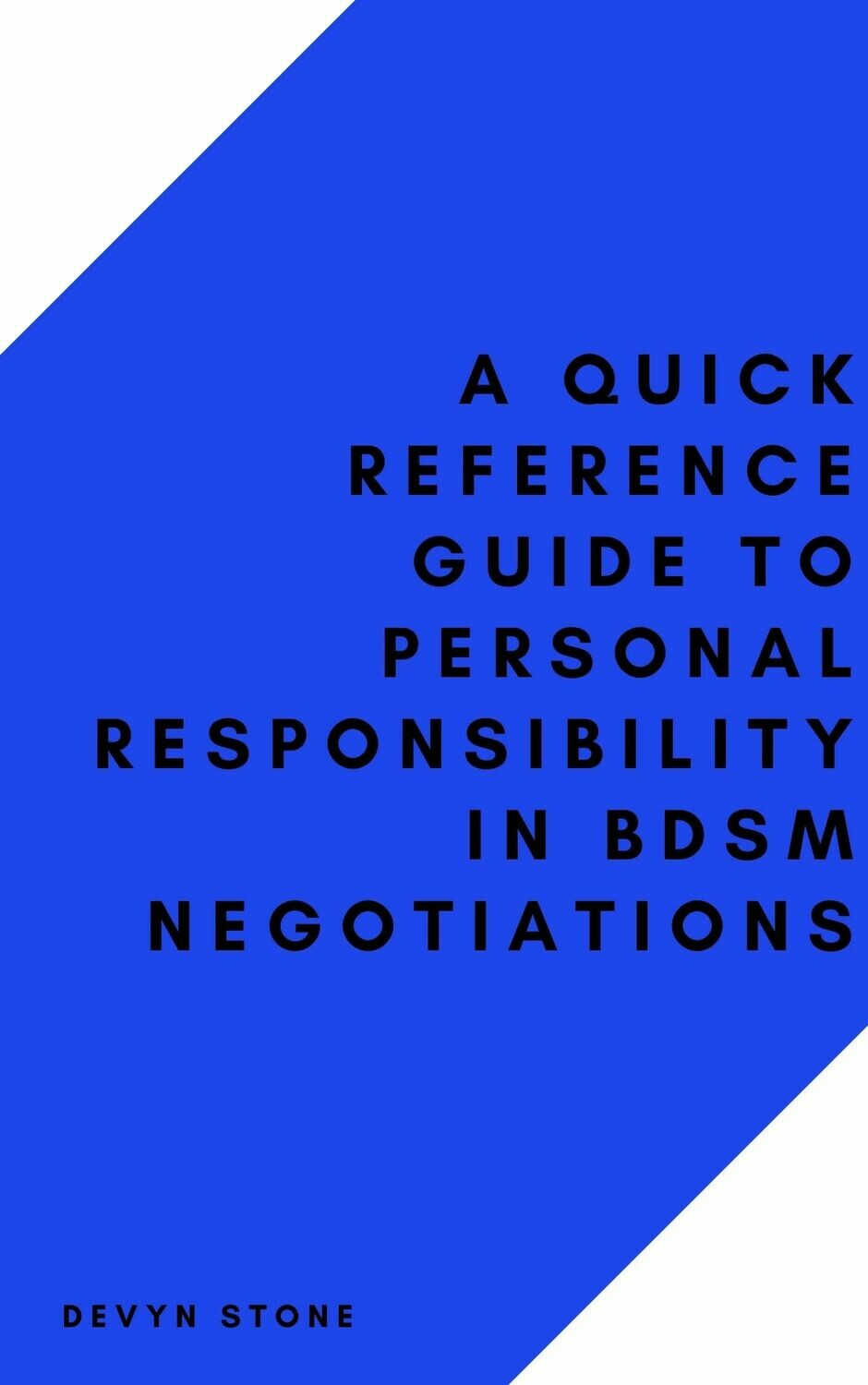 A Quick Reference Guide To Personal Responsibility in BDSM Negotiations - Stone