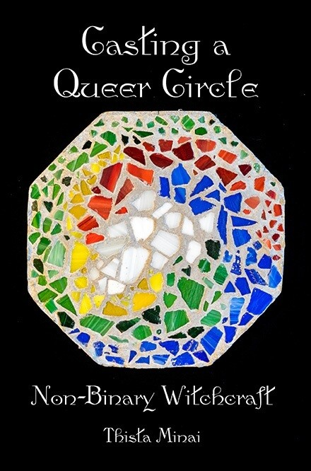 Casting a Queer Circle: Non-binary Witchcraft - Minai