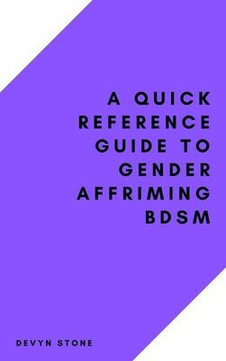 A Quick Reference Guide To Gender Affirming BDSM - Stone
