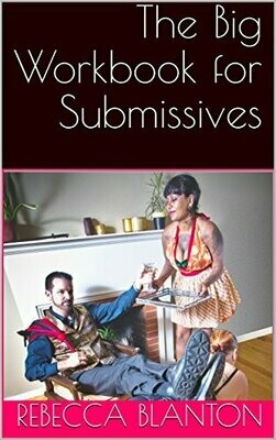 The Big Workbook for Submissives - Blanton