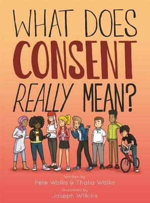 What Does Consent Really Mean? - Wallis et al