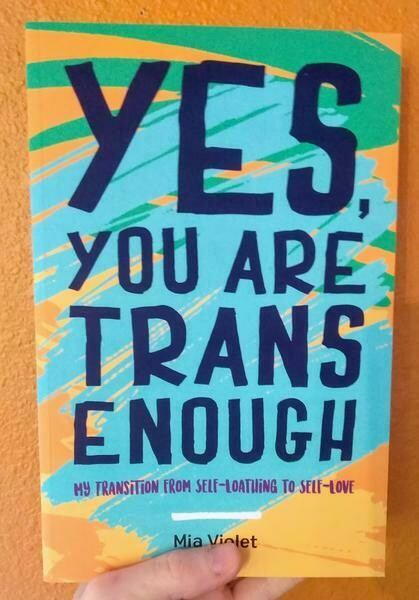 Yes, You Are Trans Enough - Violet