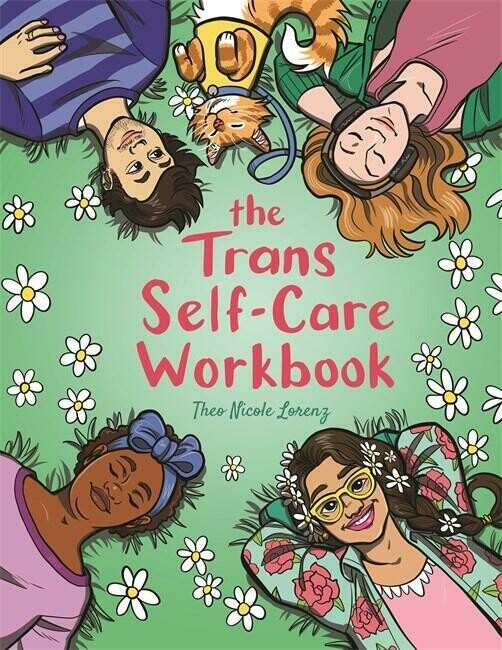 The Trans Self-Care Workbook: A Coloring Book and Journal for Trans and Non-Binary People - Lorenz
