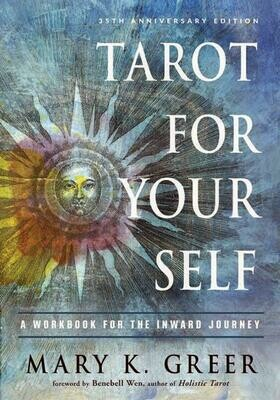 Tarot for Your Self: A Workbook for the Inward Journey (35th Anniversary Edition) - Greer