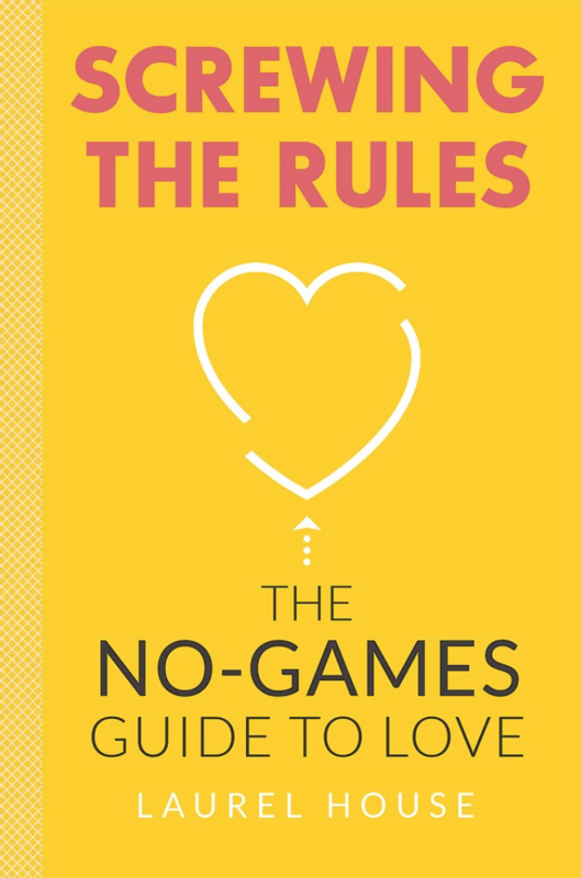 Screwing the Rules: The No-Games Guide to Love - House