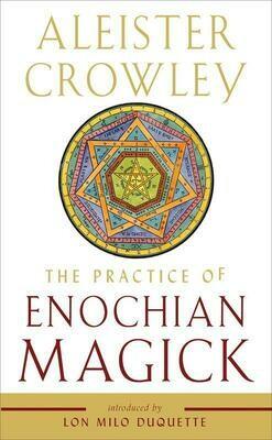 Practice of Enochian Magick - Crowley