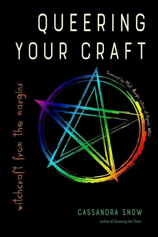 Queering Your Craft: Witchcraft from the Margins - Snow & Auryn