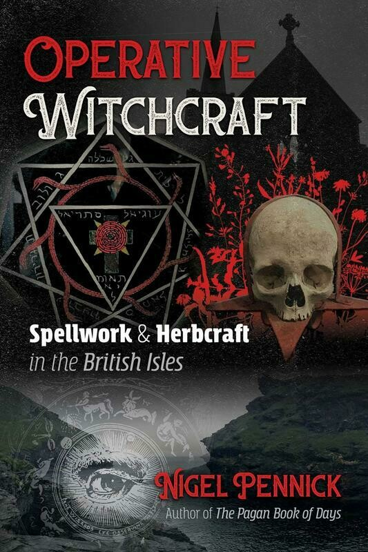 Operative Witchcraft: Spellwork and Herbcraft in the British Isles - Pennick