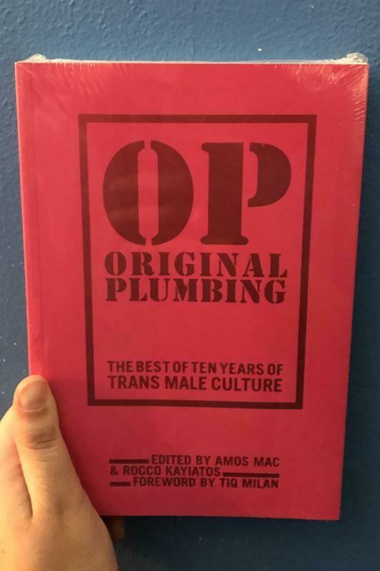 Original Plumbing: The Best of Ten Years of Trans Male Culture - Mac & Kayiatos