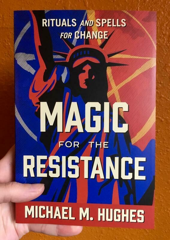 Magic for the Resistance: Rituals and Spells for Change - Hughes