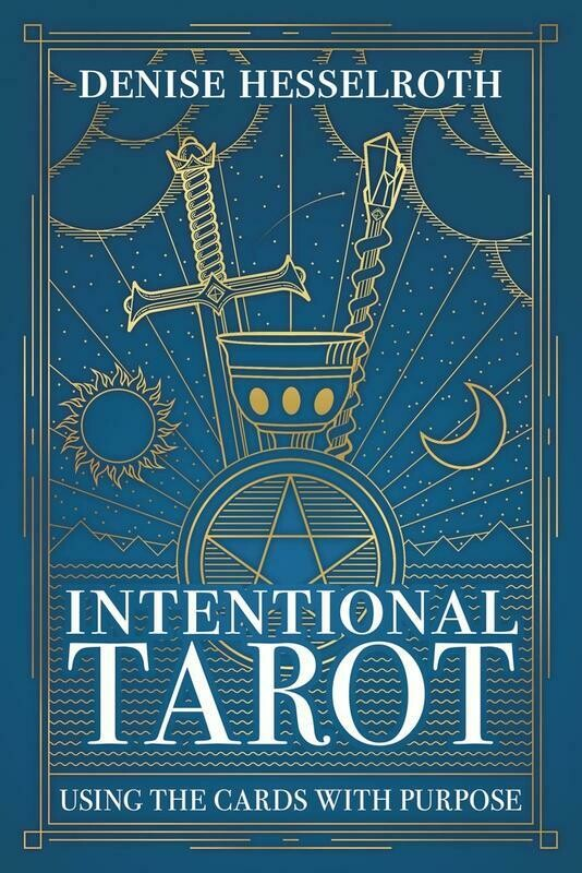 Intentional Tarot: Using the Cards with Purpose - Hesselroth