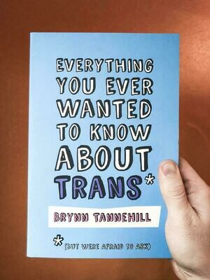Everything You Ever Wanted to Know About Trans* (*But Were Afraid to Ask) - Tannehill