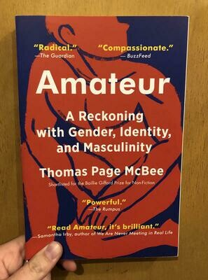 Amateur: A Reckoning with Gender, Identity, and Masculinity - McBee