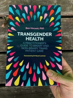 Transgender Health: A Practitioner's Guide to Binary and Non-Binary Trans Patient Care - Vincent