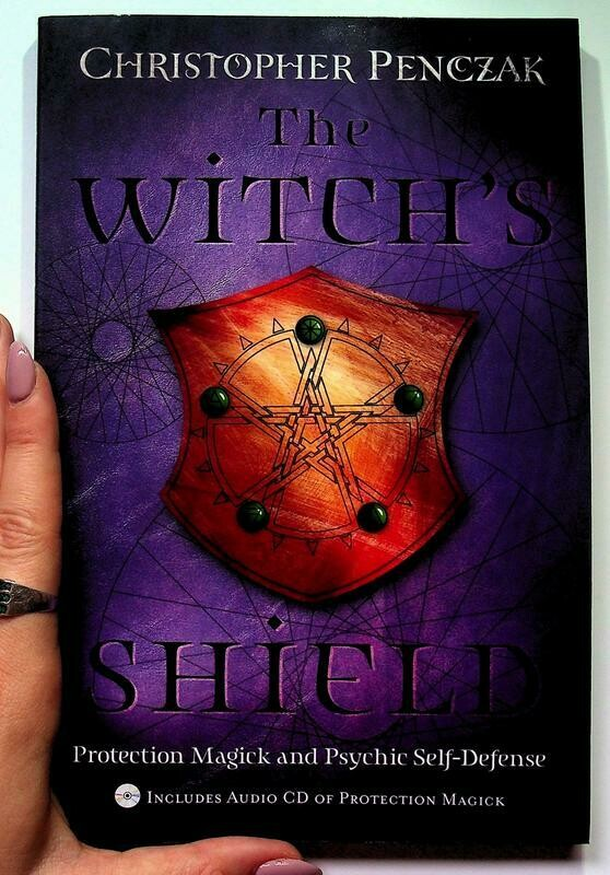 Witch's Shield: Protection Magick and Psychic Self-Defense - Penczak