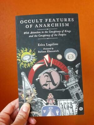 Occult Features of Anarchism: With Attention to the Conspiracy of Kings and the Conspiracy of the Peoples - Lagalisse