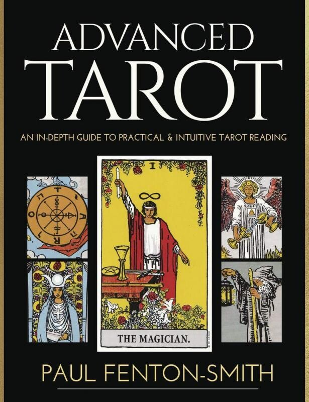 Advanced Tarot: An In-Depth Guide to Practical & Intuitive Tarot Reading
