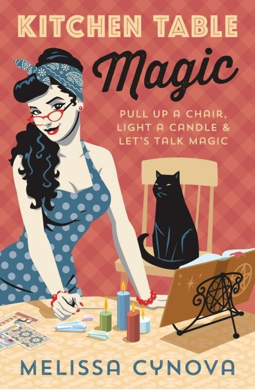 Kitchen Table Magic: Pull Up a Chair, Light a Candle, and Let's Talk About Magic