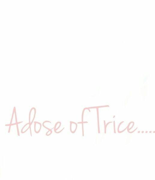Adose of Trice