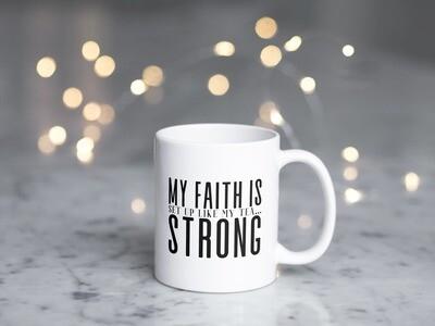 My Faith Is Set Up Like My Tea Mug