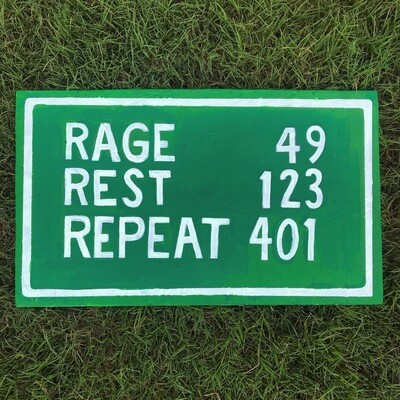 """Rage, Rest, Repeat"" Original Sign"