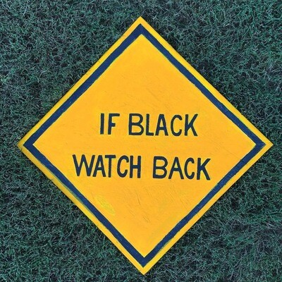"""If Black Watch Back"" Original Sign"