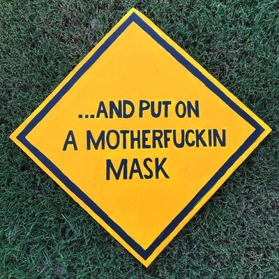 """Mask Up"" Original Sign"