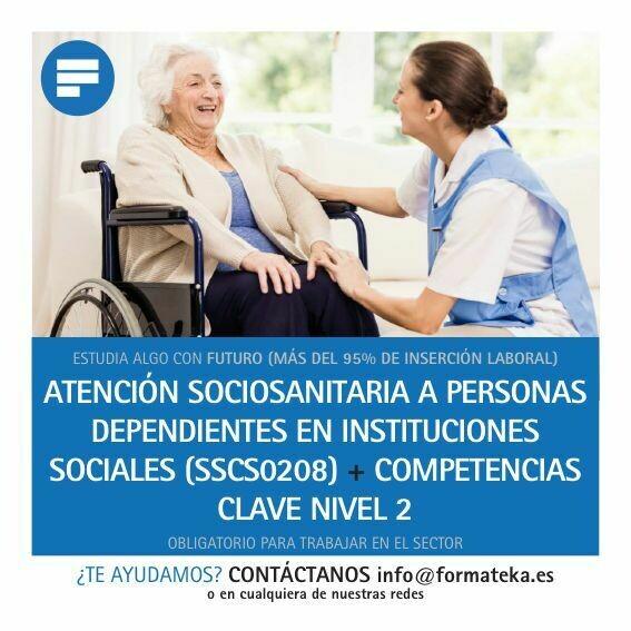 Certificado de profesionalidad Atención Sociosanitaria a Personas Dependientes en Instituciones Sociales (SSCS0208) + Competencias Clave nivel 2