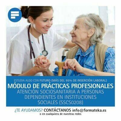 Módulo de Prácticas Profesionales: Certificado de profesionalidad Atención Sociosanitaria a Personas Dependientes en Instituciones Sociales (SSCS0208)