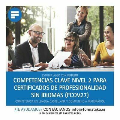 Competencias Clave nivel 2 para Certificados de Profesionalidad sin idiomas (FCOV27)