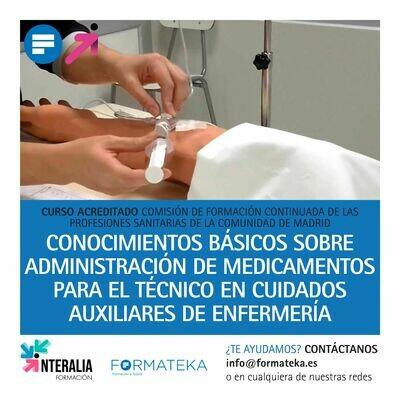 Conocimientos básicos sobre administración de medicamentos para el técnico en cuidados auxiliares de enfermería - 50 Horas - 6,3 Créditos CFC